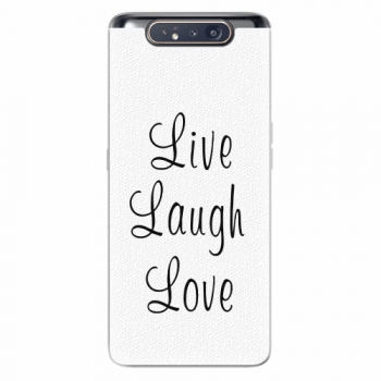 Silikonové pouzdro iSaprio - Live Laugh Love - Samsung Galaxy A80