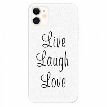 Silikonové pouzdro iSaprio - Live Laugh Love - iPhone 11