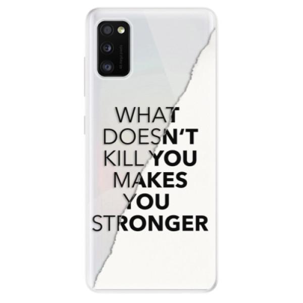 Odolné silikonové pouzdro iSaprio - Makes You Stronger - Samsung Galaxy A41