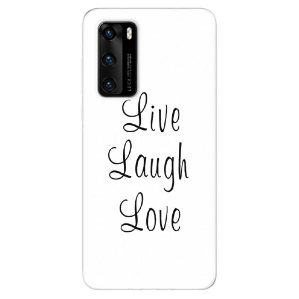 Odolné silikonové pouzdro iSaprio - Live Laugh Love - Huawei P40