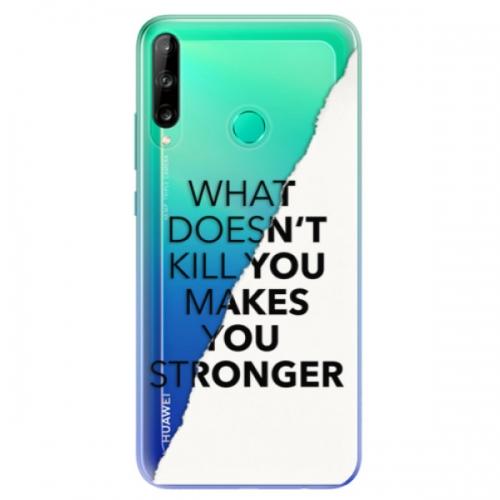 Odolné silikonové pouzdro iSaprio - Makes You Stronger - Huawei P40 Lite E