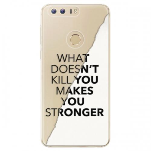 Plastové pouzdro iSaprio - Makes You Stronger - Huawei Honor 8